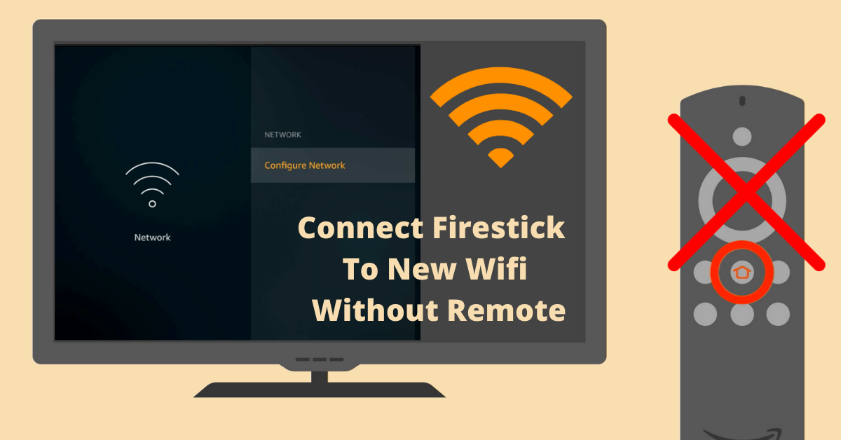 How-To-Connect-Firestick-To-New-Wifi-Without-Remote