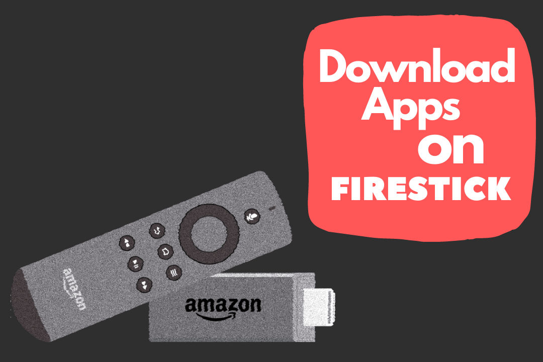 How-To-Download-Apps-on-a-FireStick