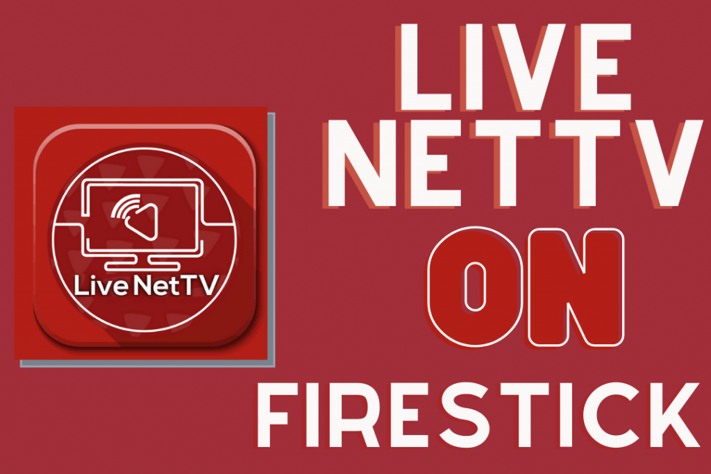 How To Install Live Net Tv On Firestick Firetv 4k 2021
