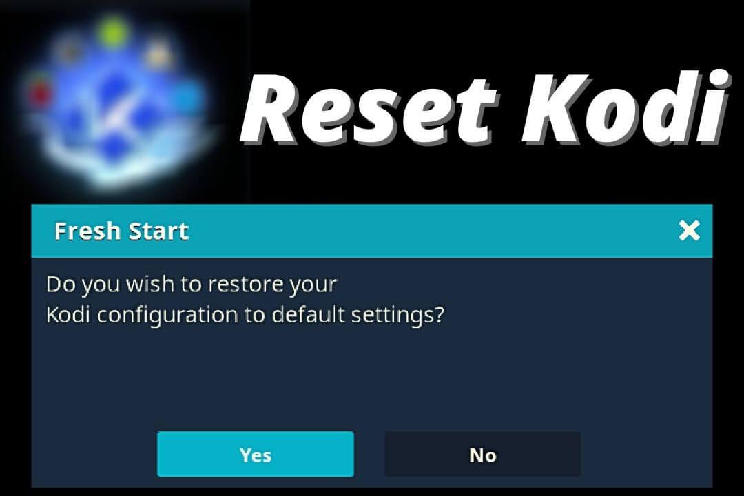 How-do-a-Fresh-Start-on-Kodi-Default-Factory-Reset-Setting