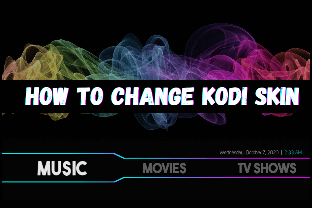 How-To-Change-Skins-On-Kodi-Media-Player
