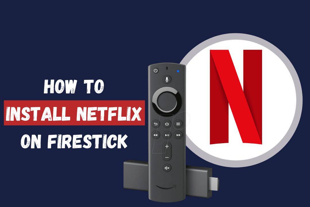 How-To-Install-Netflix-On-FireStick