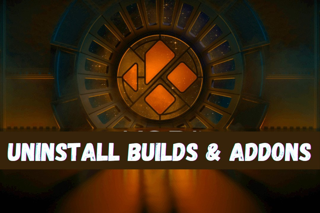 How-To-Uninstall-Kodi-Builds-Or-Addons