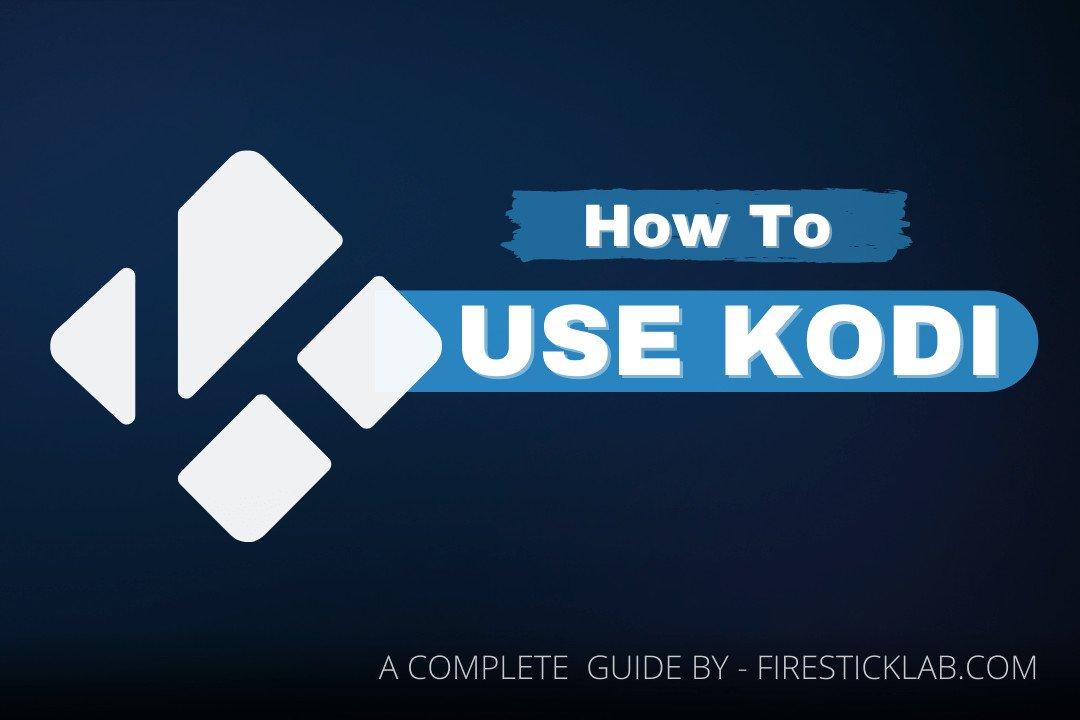 How-To-Use-Kodi-Media-Player