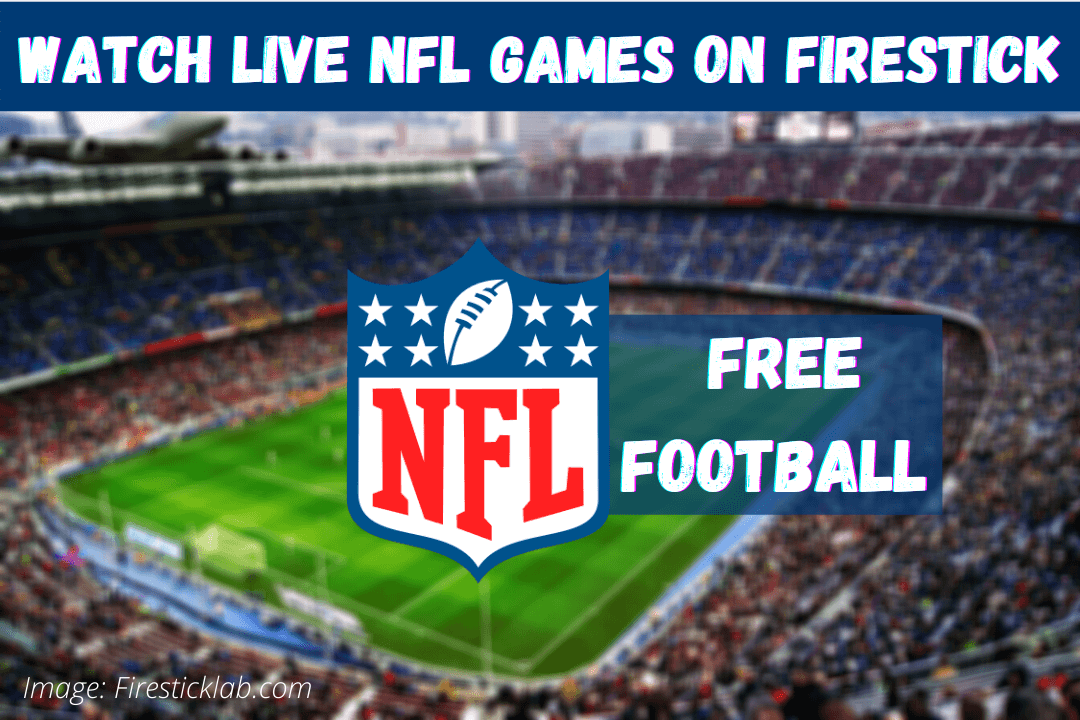 How-To-Watch-Live-Football-NFL-Games-On-Firestick-For-Free