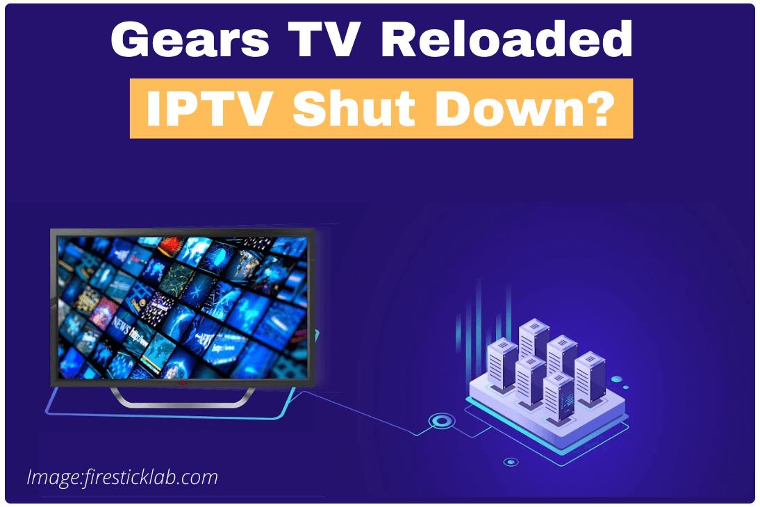 Gears-TV-Reloaded-IPTV-Shut-Down