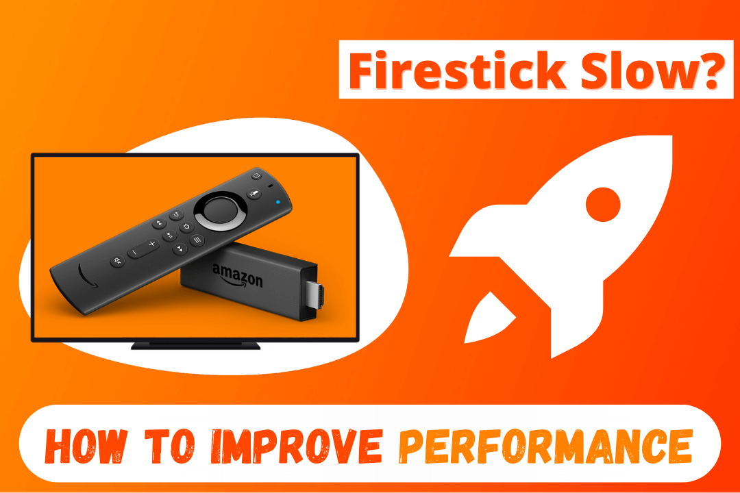 Why-Is-My-Firestick-So-Slow-How-To-Improve-FireTV-Performance