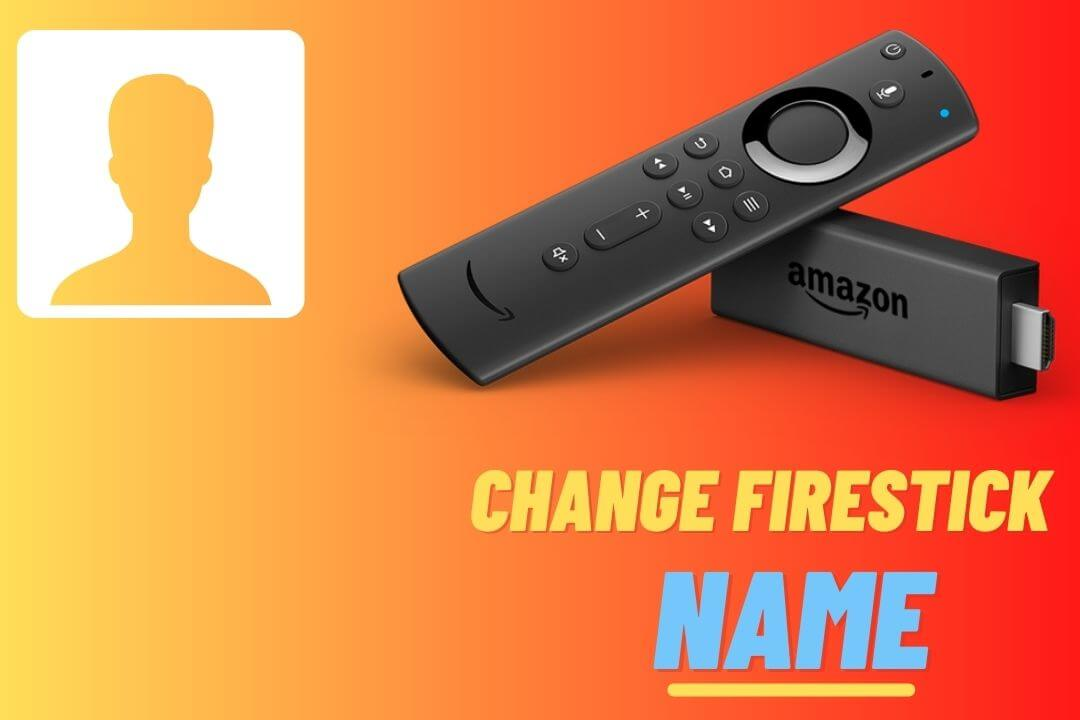 How-To-Change-Firestick-Name-Easily