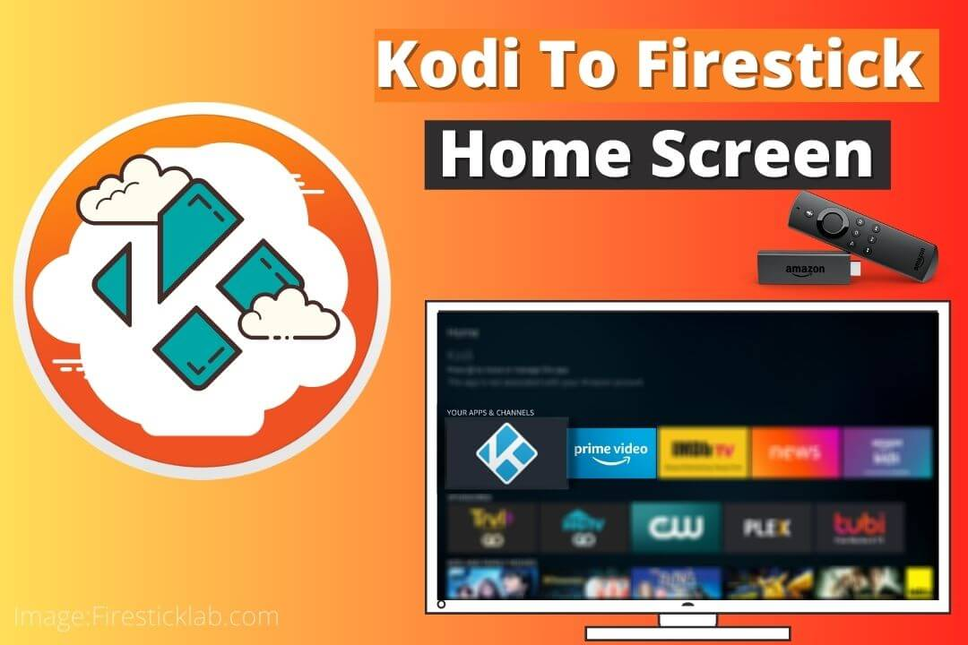 How-to-Add-Kodi-To-Firestick-Home-Screen-Easily