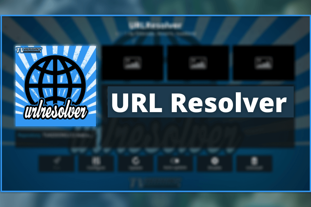 What-is-Kodi-URL-Resolver-How-To-Install