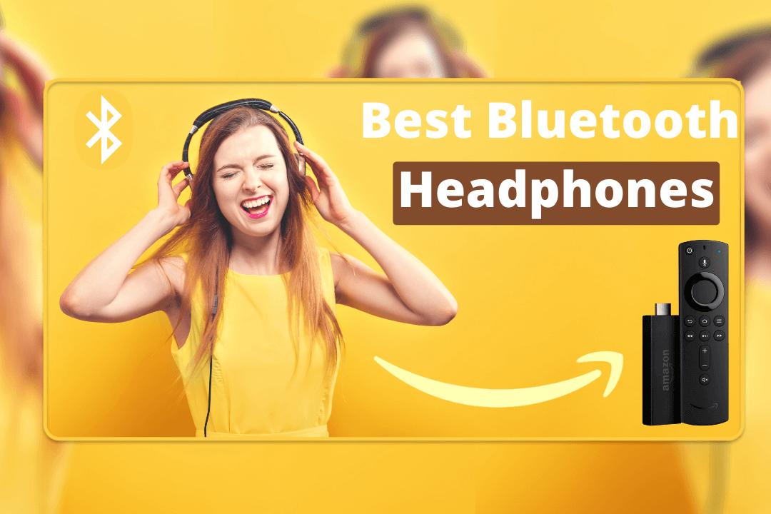 Best-Bluetooth-Headphones-For-Firestick