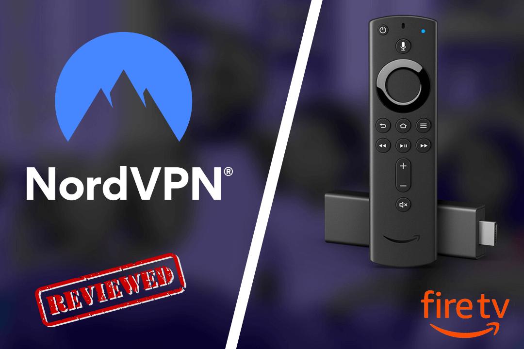 NordVPN-For-FireStick-Review